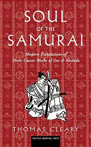 Soul of the Samurai: Modern Translations of Three Classic Works of Zen and Bushido