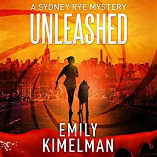Unleashed     A Sydney Rye Series, Book 1              By:                                                                                                                                 Emily Kimelman                               Narrated by:                                                                                                                                 Sonja Field                      Length: 10 hrs and 7 mins     5 ratings     Overall 3.6