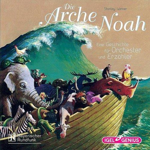 Die Arche Noah: Eine Geschichte für Orchester und Erzähler