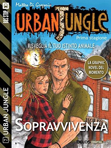Urban Jungle: Sopravvivenza (Italian Edition)