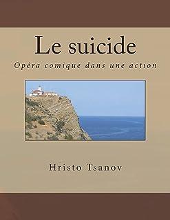 Le suicide: Opéra comique dans une action de la même comédie par Arkady Timofeevich Averchenko