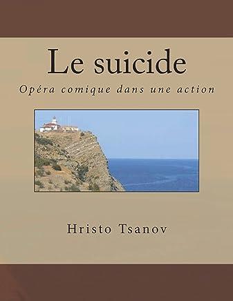 Le Suicide: Opéra Comique Dans Une Action de la Mème Comédie Par Arkady Timofeevich Averchenko