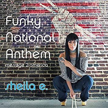 Funky National Anthem: Message 2 America