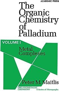 Metal Complexes: The Organic Chemistry of Palladium (Organometallic chemistry) (English Edition)