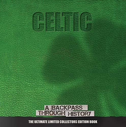 Celtic FC. A Backpass Through History