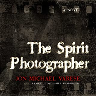 The Spirit Photographer: A Novel                   By:                                                                                                                                 Jon Michael Varese                               Narrated by:                                                                                                                                 Lloyd James                      Length: 10 hrs and 52 mins     6 ratings     Overall 3.5
