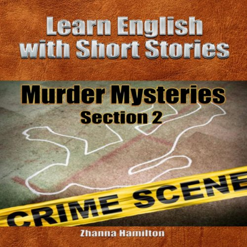 Learn English with Short Stories: Murder Mysteries, Section 2 - audiobook cover art