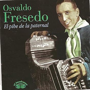 Osvaldo Fresedo - El pibe de La Paternal