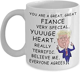 Donald Trump Fiance Mug Very Special Great Terrific Valentine Day Anniversary Engagement Gift Coffee Cup