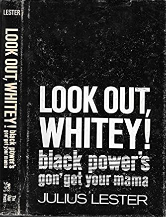Look out, whitey! Black power s gon get your mama.
