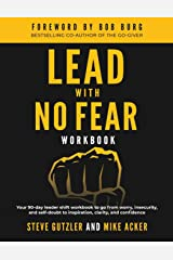 Lead With No Fear WORKBOOK: Your 90-day leader shift workbook to go from worry, insecurity, and self-doubt to inspiration, clarity, and confidence Paperback