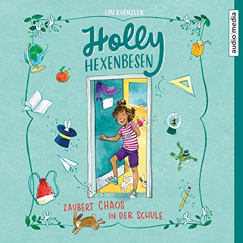 Holly Hexenbesen zaubert Chaos in der Schule Titelbild