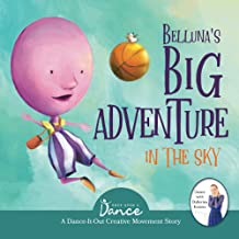 Sponsored Ad - Belluna's Big Adventure in the Sky: A Dance-It-Out Creative Movement Story for Young Movers (Dance-It-Out! ...