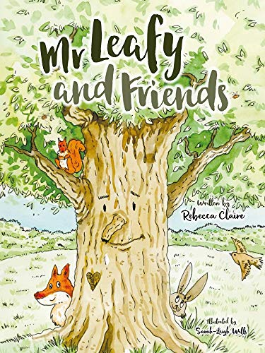 Mr Leafy and Friends by [Rebecca Claire, Sarah-Leigh Wills]