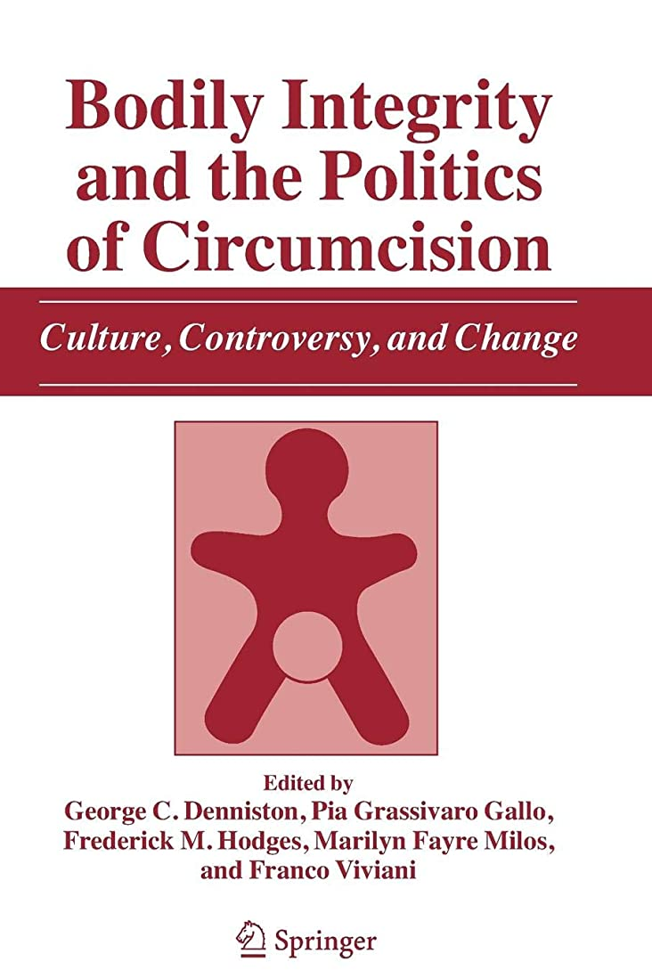 賛美歌事実上たらいBodily Integrity and the Politics of Circumcision: Culture, Controversy, and Change