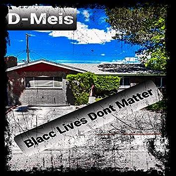 Blacc Lives Don't Matter