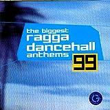 The Biggest Ragga Dancehall Anthems '99