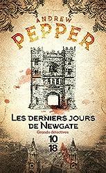 Les derniers jours de Newgate d'Andrew PEPPER