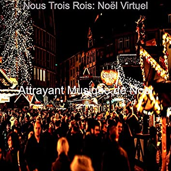 Nous Trois Rois: Noël Virtuel