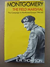 Montgomery, the field marshal: The campaign in north-west Europe, 1944/45