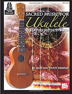 Sacred Music for Ukulele: Tablature Method Book