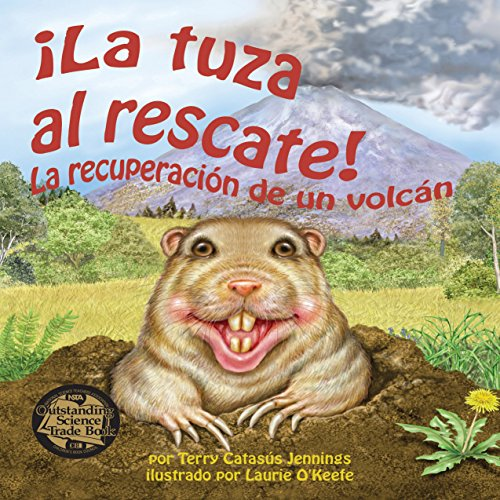La tuza al rescate: La recuperación de un volcán [The Gopher to the Rescue: The Recovery of a Volcano] copertina