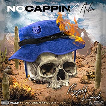 No Cappin' No Actin'