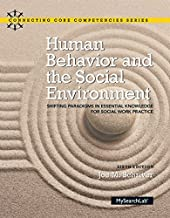 Human Behavior and the Social Environment: Shifting Paradigms in Essential Knowledge for Social Work Practice with Enhanced Pearson eText -- Access ... (6th Edition) (Connecting Core Competencies)