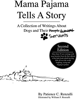 Mama Pajama Tells A Story: A Collection of Writings About Dogs and Their Servants