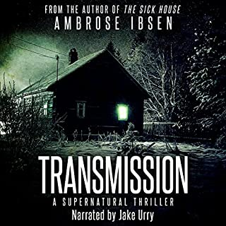 Transmission     A Supernatural Thriller              By:                                                                                                                                 Ambrose Ibsen                               Narrated by:                                                                                                                                 Jake Urry                      Length: 6 hrs and 12 mins     2 ratings     Overall 3.0