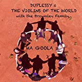 Ma Goola (feat. The Brownley Family)