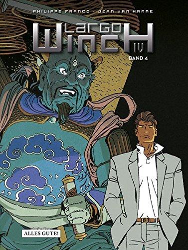 Largo Winch Sammelband IV: Der Preis des Geldes / Im Namen des Dollar / Hüter des Tao / Weg der Tugend
