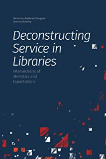 Deconstructing Service in Libraries: Intersections of Identities and Expectations