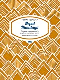 Nepal Himalaya: The most mountainous of a singularly mountainous country. (H.W. Tilman: The Collected Edition Book 13)