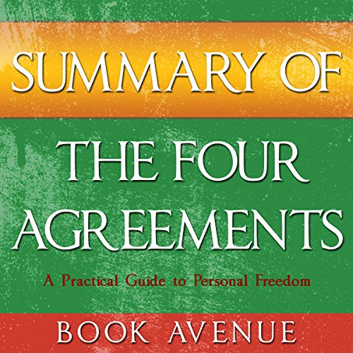 Summary of The Four Agreements     By Don Miguel Ruiz              By:                                                                                                                                 Book Avenue                               Narrated by:                                                                                                                                 Leanne Thompson                      Length: 29 mins     9 ratings     Overall 4.8