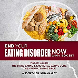 End Your Eating Disorder Now: 2-IN-1 Box Set:: The Binge Eating and Emotional Eating Cure, The Mindful Eating Bible audiobook cover art