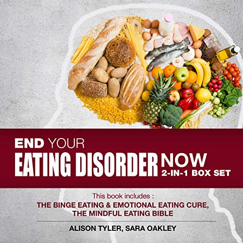 End Your Eating Disorder Now: 2-IN-1 Box Set:: The Binge Eating and Emotional Eating Cure, The Mindful Eating Bible                   By:                                                                                                                                 Alison Tyler,                                                                                        Sara Oakley                               Narrated by:                                                                                                                                 Kelli Lindsay,                                                                                        Amy Saxton                      Length: 6 hrs and 46 mins     26 ratings     Overall 4.9