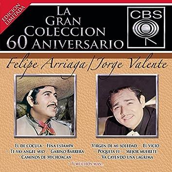 La Gran Coleccion Del 60 Aniversario CBS - Felipe Arriaga / Jorge Valente