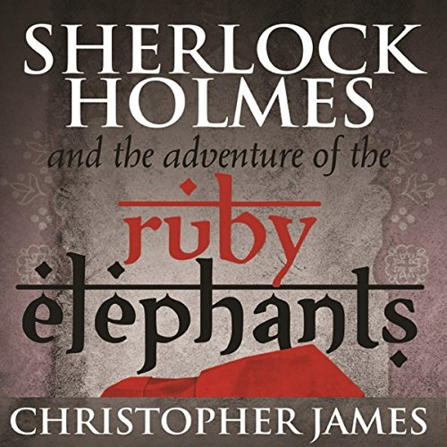 Sherlock Holmes and the Adventure of the Ruby Elephants audiobook cover art