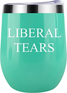 Funny Wine Tumbler Liberal Tears Political Novelty Cup Great Gift Idea For Republicans or Conservatives Christmas Stocking...