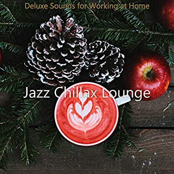 Deluxe Sounds for Working at Home