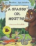 A spasso col mostro Gruffalò. Con adesivi. Ediz. illustrata