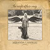 Songtexte von Miranda Lambert - The Weight of These Wings