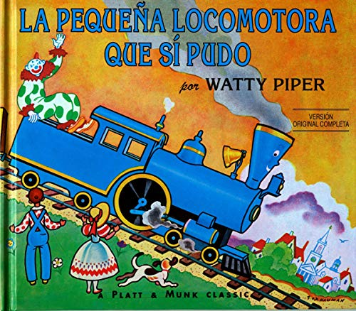 La Pequena Locomotora Que Si Pudo (Little Engine That Could (Paperback))