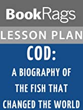 Lesson Plans Cod: A Biography of the Fish That Changed the World