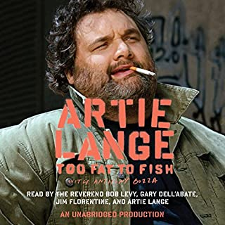 Too Fat to Fish                   By:                                                                                                                                 Artie Lange                               Narrated by:                                                                                                                                 Artie Lange                      Length: 7 hrs and 56 mins     871 ratings     Overall 4.3