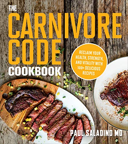 The Carnivore Code Cookbook: Reclaim Your Health, Strength, and Vitality with 100+...