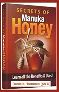 SECRETS OF MANUKA HONEY: Learn all the Benefits and Uses