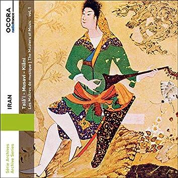 Iran : Talâ'I - Musavi - Kiâni - Les Maîtres de musique, Vol. 1