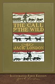 The Illustrated Call of the Wild: Original First Edition